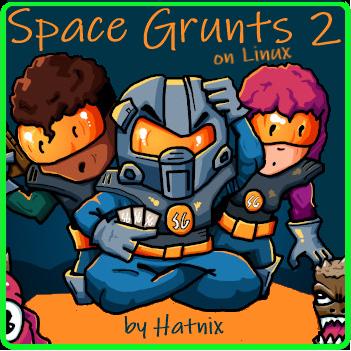Space Grunts 2 on Linux by Hatnix